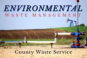 County Waste Service offers Environmental Waste Management