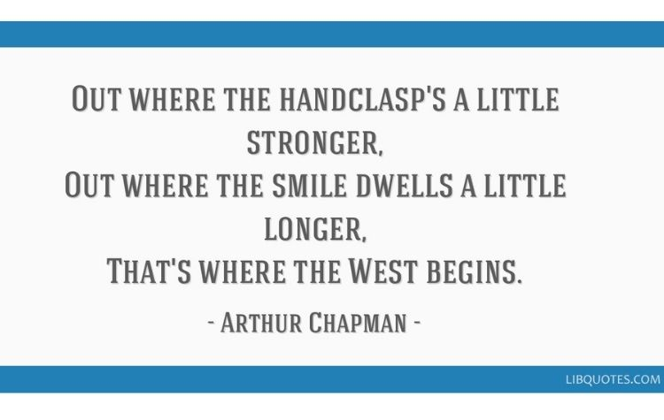 arthur chapman west begins quote