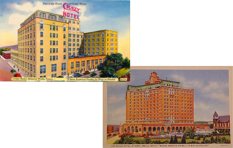 Crazy Hotel and Baker Hotel Minerals Wells TX